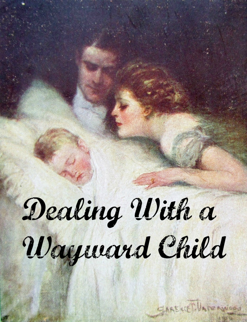 dealing-with-a-wayward-child