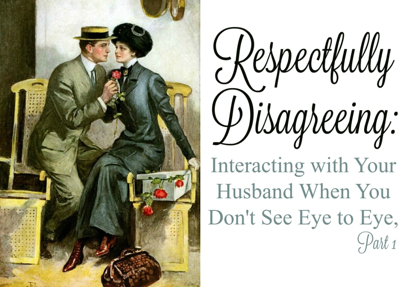 respectfully-disagreeing-interacting-with-your-husband-when-you-dont-see-eye-to-eye-part-1