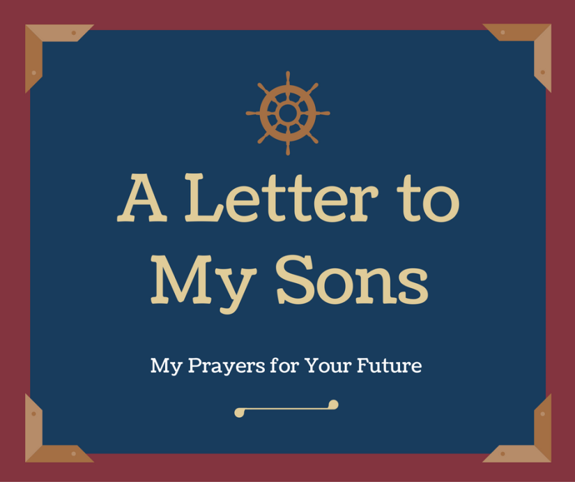 a-letter-to-my-sons-my-prayers-for-your-future