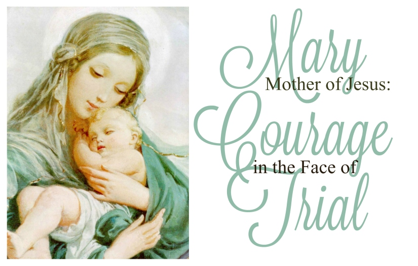 mary-mother-of-jesus-courage-in-the-face-of-trial